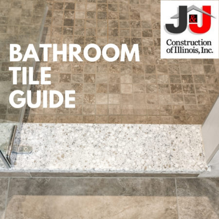 Bathroom Tile Guide - J&J Construction