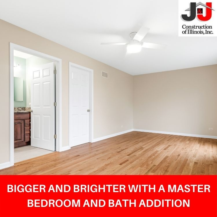 Bigger and Brighter with a Master Bedroom and Bath Addition