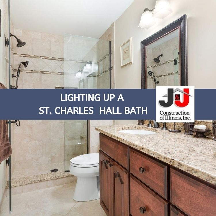 Lighting Up A St. Charles Hall Bath - J&J Construction