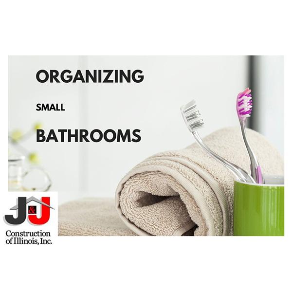 Organizing Small Bathrooms - J&J Construction